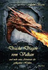 Drache Dragon vom Vulkan und mehr neue Abenteuer der geflügelten Helden