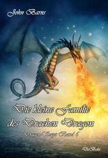 Die kleine Familie des Drachen Dragon - Dragon-Saga Band 6