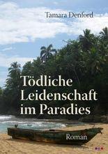 Tödliche Leidenschaft im Paradies: Roman