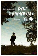 Das Germanenkind: Roman