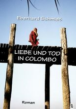 Liebe und Tod in Colombo: Roman