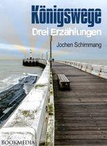 Königswege: Drei Erzählungen