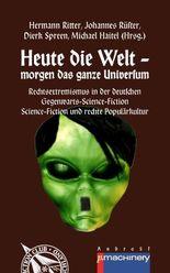 Heute die Welt - morgen das ganze Universum: Rechtsextremismus in der deutschen Gegenwarts-Science-Fiction   Science-Fiction und rechte Populärkultur (AndroSF)