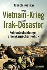 Vom Vietnam-Krieg zum Irak-Desaster