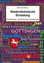 Niedersächsische Einladung: Erzählungen, Geheimnisse und Rezepte