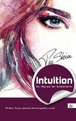 Intuition: Der Weg aus den Schattenjahren