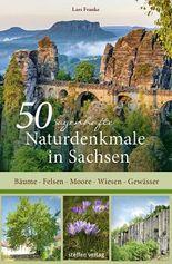 50 sagenhafte Naturdenkmale in Sachsen