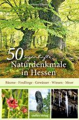 50 sagenhafte Naturdenkmale in Hessen