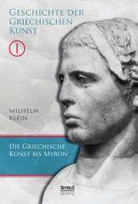 Geschichte der Griechischen Kunst. Band 1