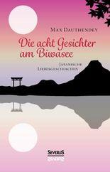 Die acht Gesichter am Biwasee: japanische Liebesgeschichten