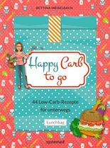 Happy Carb to go: 44 Low-Carb-Rezepte für unterwegs