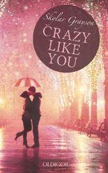 Crazy like you