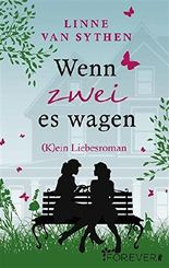 Wenn zwei es wagen - (K)ein Liebesroman