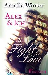 Alex & Ich: Fight for Love