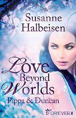 Love Beyond Worlds - Pippa und Duncan