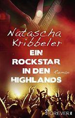 Ein Rockstar in den Highlands: Roman (Heavy Nights 2)