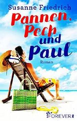 Pannen, Pech und Paul: Roman