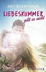 Liebeskummer gibt es nicht: Roman