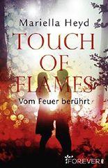 Touch of Flames: Vom Feuer berührt