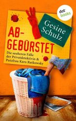 Abgebürstet: Die sauberen Fälle der Privatdetektivin & Putzfrau Karo Rutkowsky - Band 3
