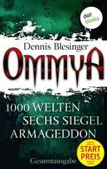 """OMMYA - Die Gesamtausgabe der Fantasy-Serie mit den Romanen """"1000 Welten"""", """"Sechs Siegel"""" und """"Armageddon"""""""