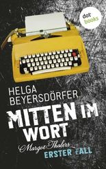 Mitten im Wort - Margot Thalers erster Fall