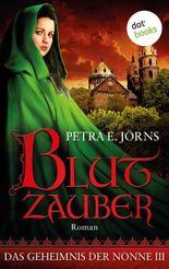 Das Geheimnis der Nonne - Dritter Roman: Blutzauber