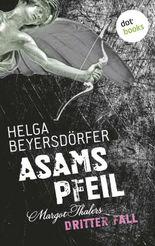Asams Pfeil - Margot Thalers dritter Fall