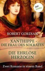 Xanthippe - Die Frau des Sokrates & Die ehrlose Herzogin