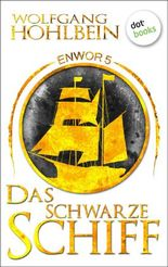 Enwor - Band 5: Das schwarze Schiff