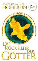 Enwor - Band 6: Die Rückkehr der Götter