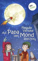 Als Papa den Mond abschoss