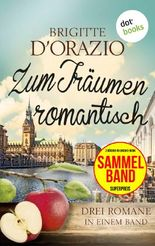 Zum Träumen romantisch: Drei Romane in einem Band