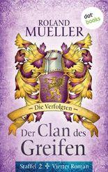 Der Clan des Greifen – Staffel II. Vierter Roman: Die Verfolgten