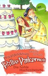 Privatdetektivin Billie Pinkernell - Dritter Fall: Die hohle Hochzeitstorte