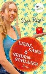 Liebe, Sand & Seidenschleier: Vierter Roman der Mimi-Reihe