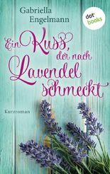 Ein Kuss, der nach Lavendel schmeckt
