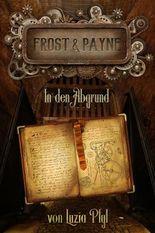Frost & Payne - Die mechanischen Kinder 2: In den Abgrund (Bände 4-6)