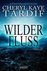 Wilder Fluss: Thriller - internationaler Bestseller