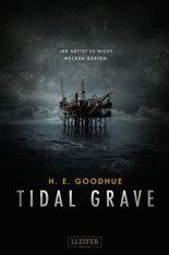 Tidal Grave - Ihr hättet es nicht wecken dürfen!: Roman