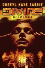 Divine - Blick ins Feuer