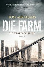 Die Farm: postapokalyptischer Roman (Traveler 1)