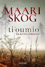 Tiloumio - Ein dunkles Geheimnis: Roman