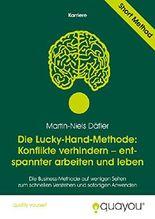 Die Lucky-Hand-Methode: Konflikte verhindern - entspannter arbeiten und leben