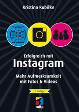Erfolgreich mit Instagram: Mehr Aufmerksamkeit mit Fotos & Videos (mitp/Die kleinen Schwarzen)