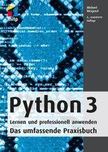 Python 3: Lernen und professionell anwenden (mitp Professional)