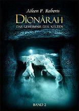 Dionarah - Band2: Das Geheimnis der Kelten (German Edition)