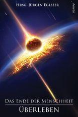 Das Ende der Menschheit: Überleben (Amrun Phantastik 2)