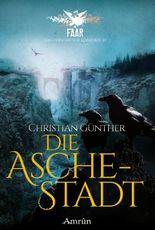 FAAR - Das versinkene Königreich: Die Aschestadt (Band 1)