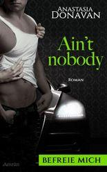 Ain't Nobody 2: Befreie mich
